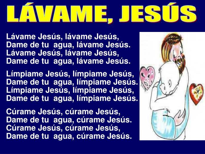 LÁVAME, JESÚS
