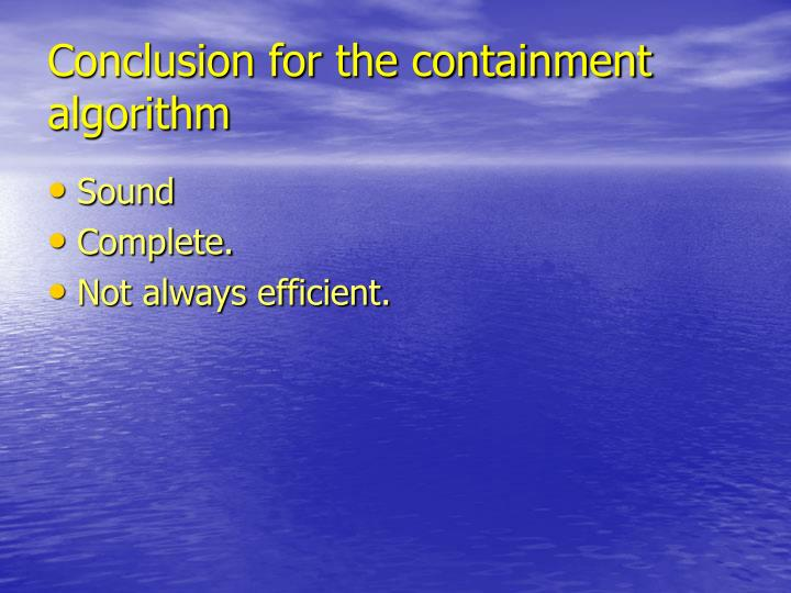 Conclusion for the containment algorithm