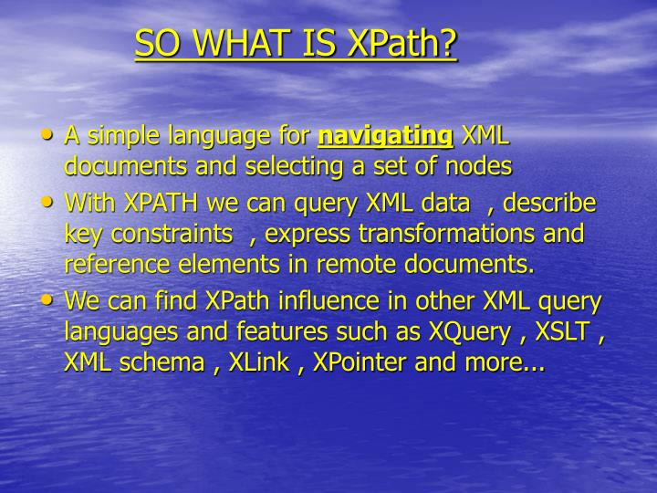 SO WHAT IS XPath?