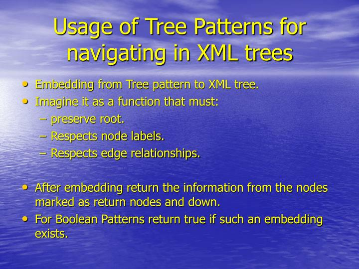 Usage of Tree Patterns for navigating in XML trees