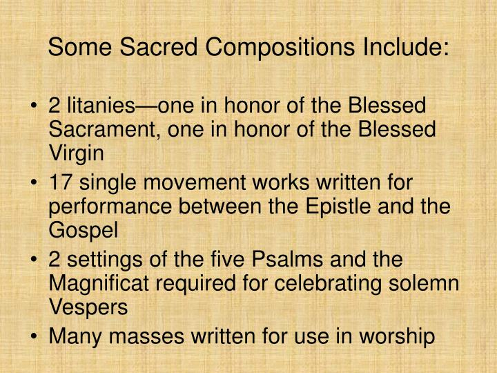 Some Sacred Compositions Include: