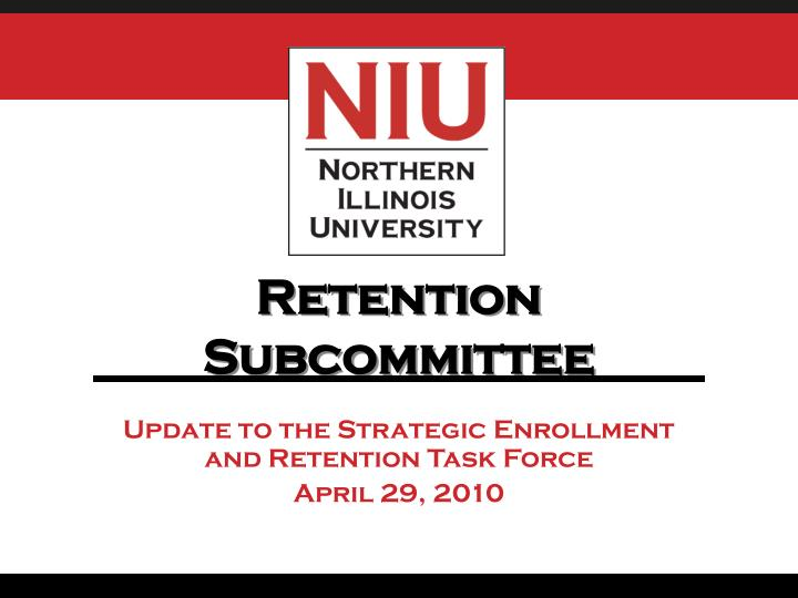 Retention Subcommittee