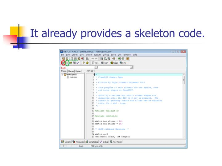 It already provides a skeleton code.
