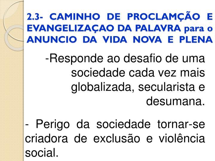 2.3- CAMINHO DE PROCLAMÇÃO E EVANGELIZAÇAO DA PALAVRA para o ANUNCIO DA VIDA NOVA E PLENA