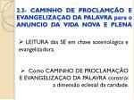 2 3 caminho de proclam o e evangeliza ao da palavra para o anuncio da vida nova e plena2