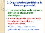 2 o que a anima o b blica da pastoral pretende2