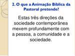 2 o que a anima o b blica da pastoral pretende3