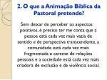 2 o que a anima o b blica da pastoral pretende4