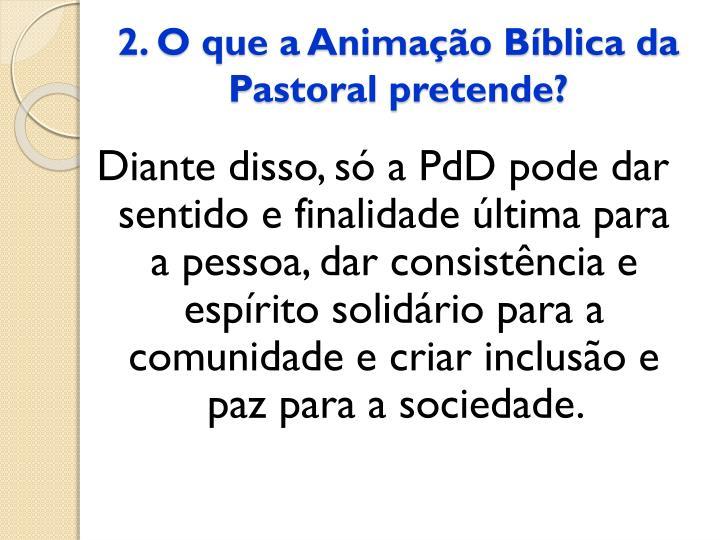 2. O que a Animação Bíblica da Pastoral pretende?