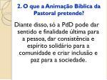 2 o que a anima o b blica da pastoral pretende5