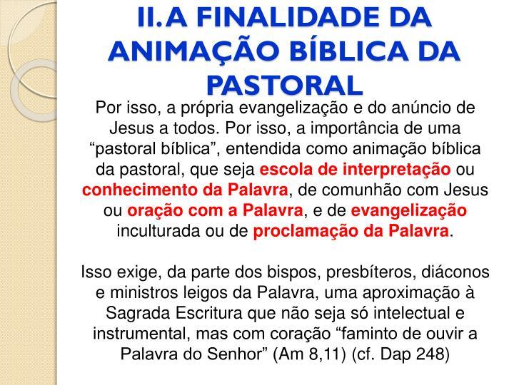 II. A FINALIDADE DA ANIMAÇÃO BÍBLICA DA PASTORAL