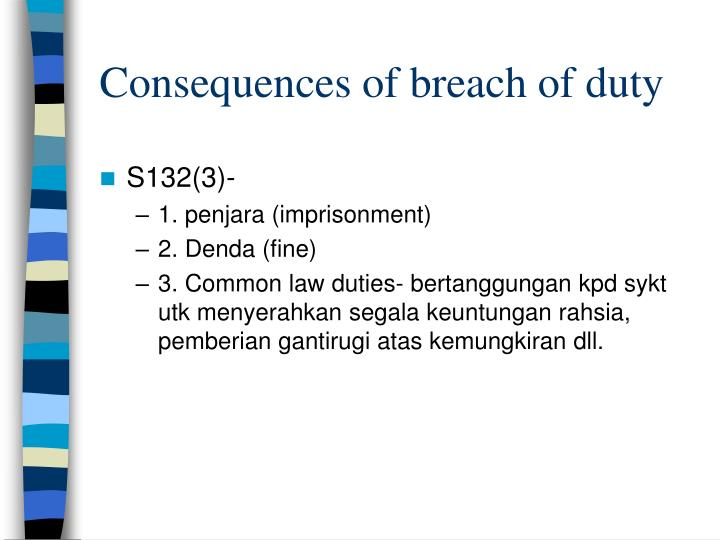 Consequences of breach of duty