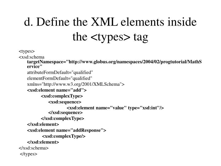 d. Define the XML elements inside the <types> tag