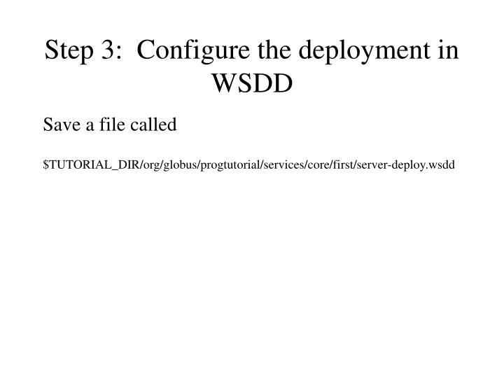 Step 3:  Configure the deployment in WSDD