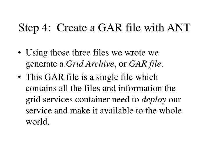 Step 4:  Create a GAR file with ANT
