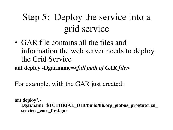 Step 5:  Deploy the service into a grid service