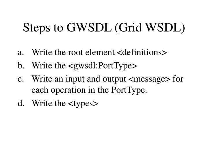 Steps to GWSDL (Grid WSDL)