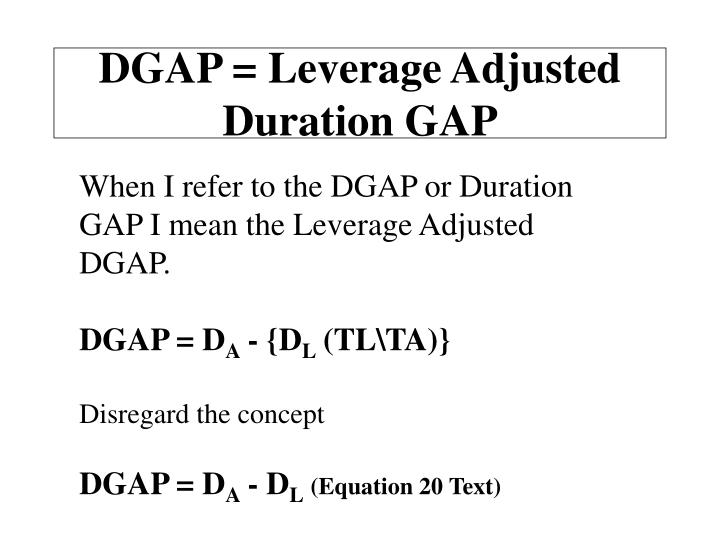 DGAP = Leverage Adjusted Duration GAP
