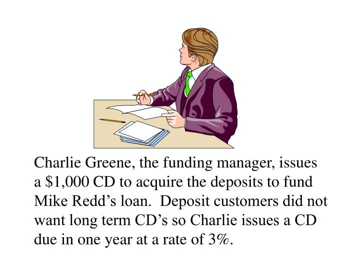 Charlie Greene, the funding manager, issues