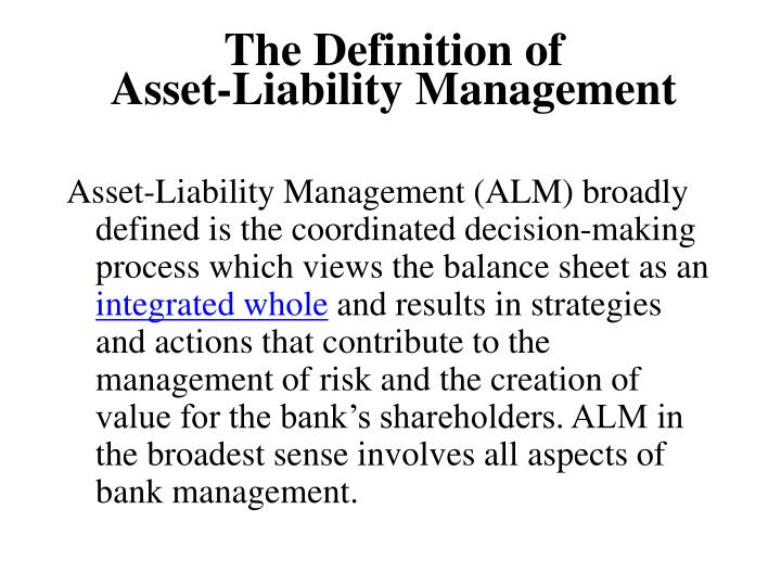 The definition of asset liability management