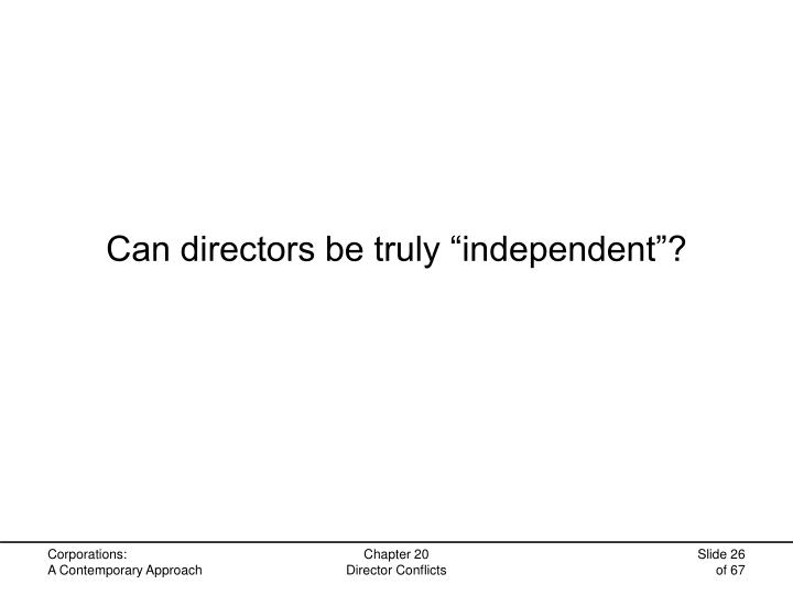 "Can directors be truly ""independent""?"