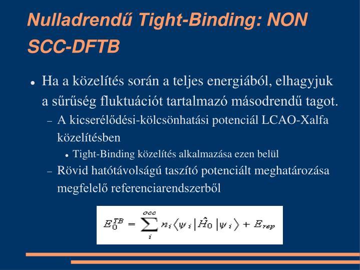 Nulladrendű Tight-Binding: NON SCC-DFTB