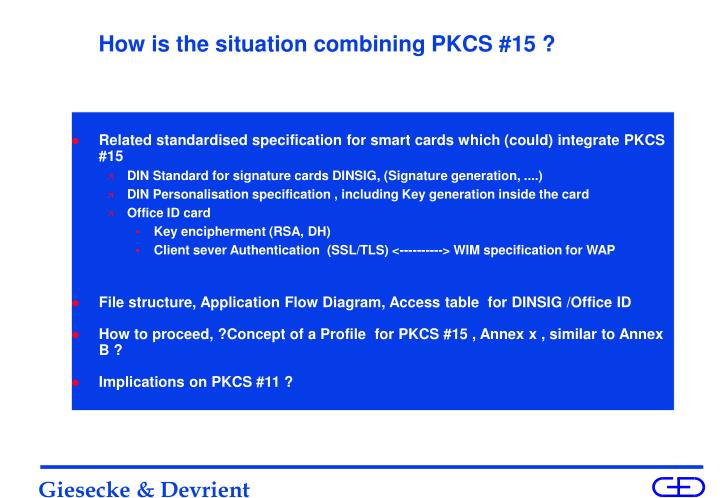 How is the situation combining pkcs 15