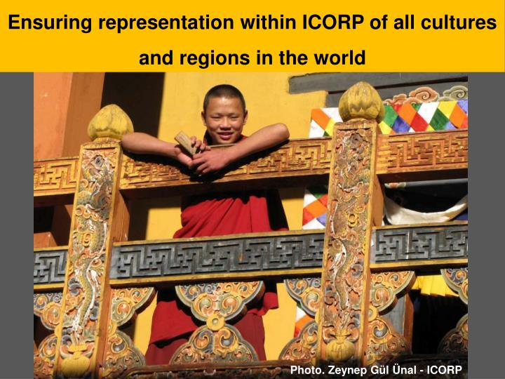Ensuring representation within ICORP of all cultures and regions in the world