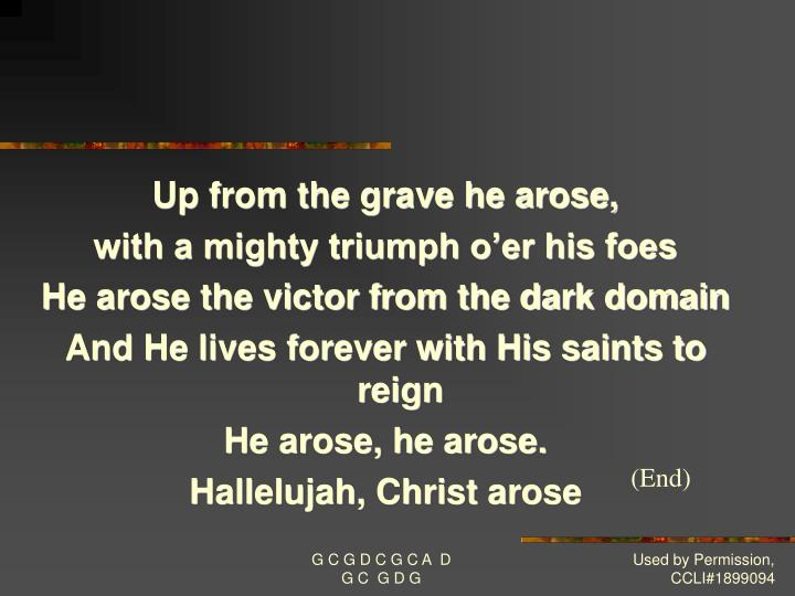 Up from the grave he arose,