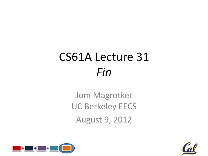 CS61A Lecture 31