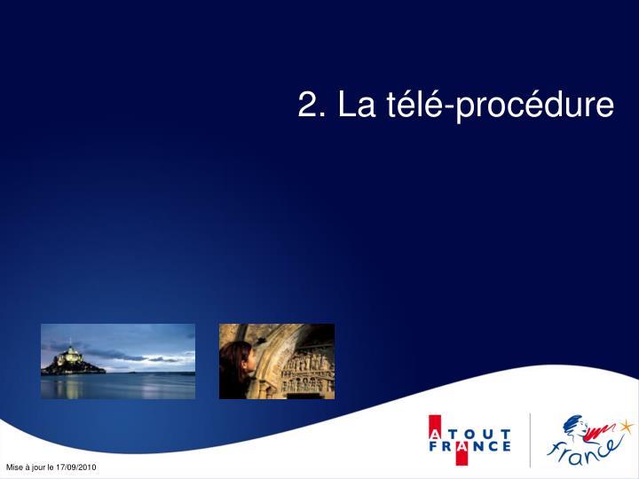 2. La télé-procédure