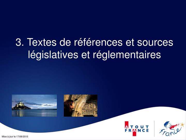 3. Textes de références et sources législatives et réglementaires