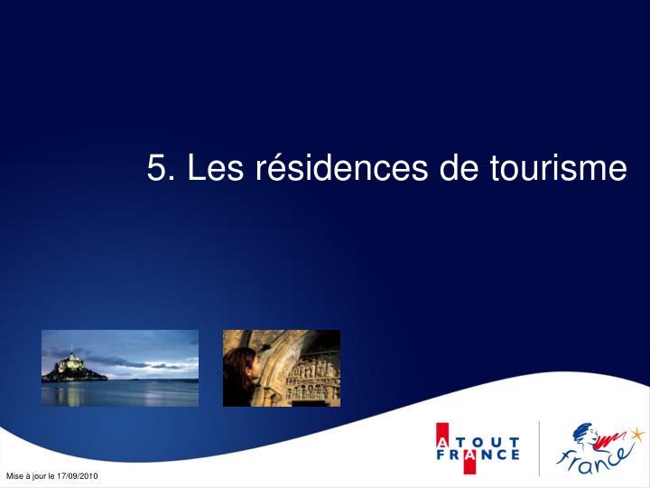 5. Les résidences de tourisme