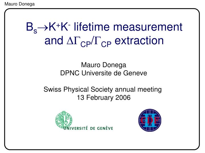 B s k k lifetime measurement and dg cp g cp extraction