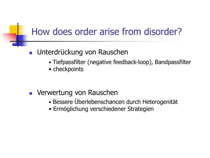 How does order arise from disorder?