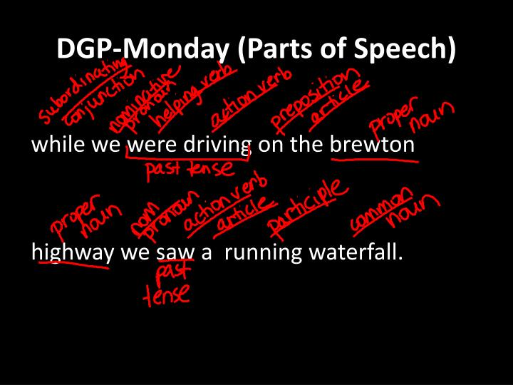 Dgp monday parts of speech