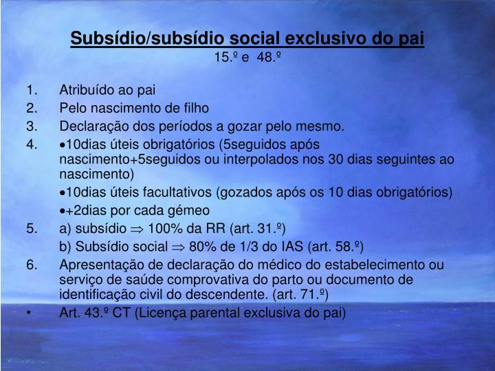 Subsídio/subsídio social exclusivo do pai