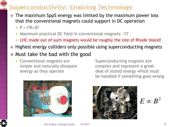Superconductivity: Enabling Technology