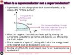 when is a superconductor not a superconductor