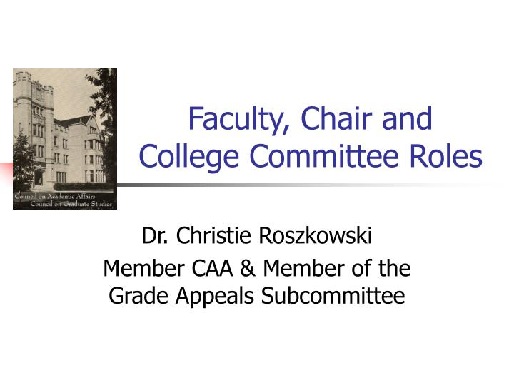 Faculty, Chair and College Committee Roles