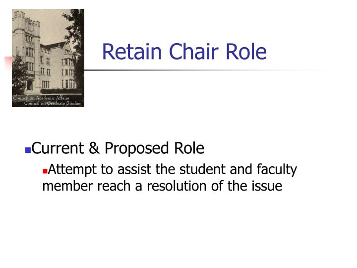 Retain Chair Role