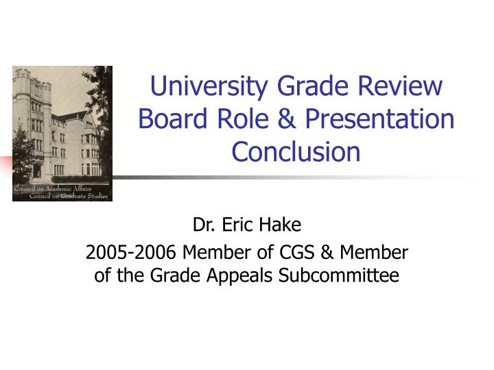 University Grade Review Board Role & Presentation Conclusion