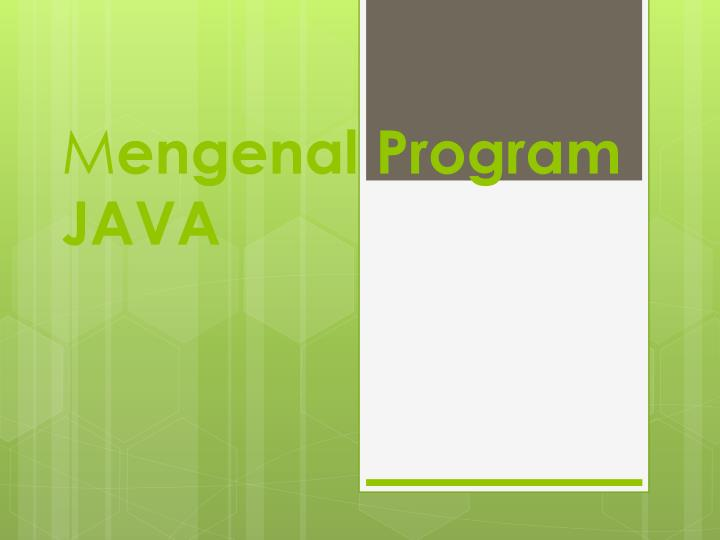M engenal program java