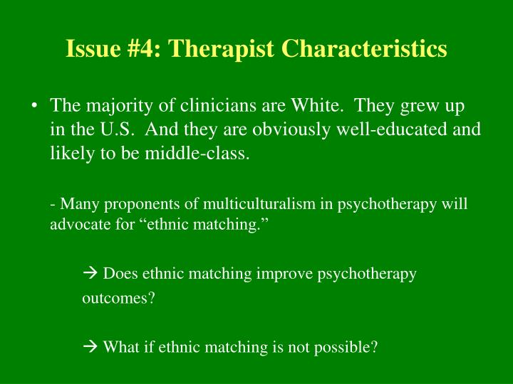 Issue #4: Therapist Characteristics