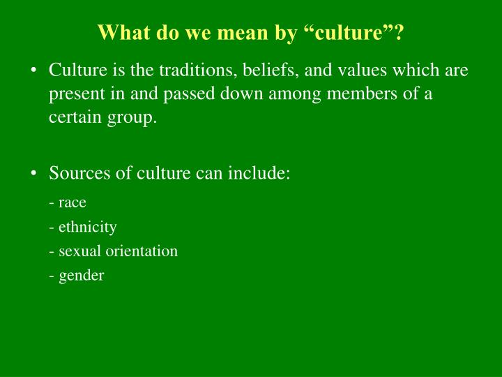 "What do we mean by ""culture""?"