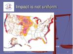 impact is not uniform