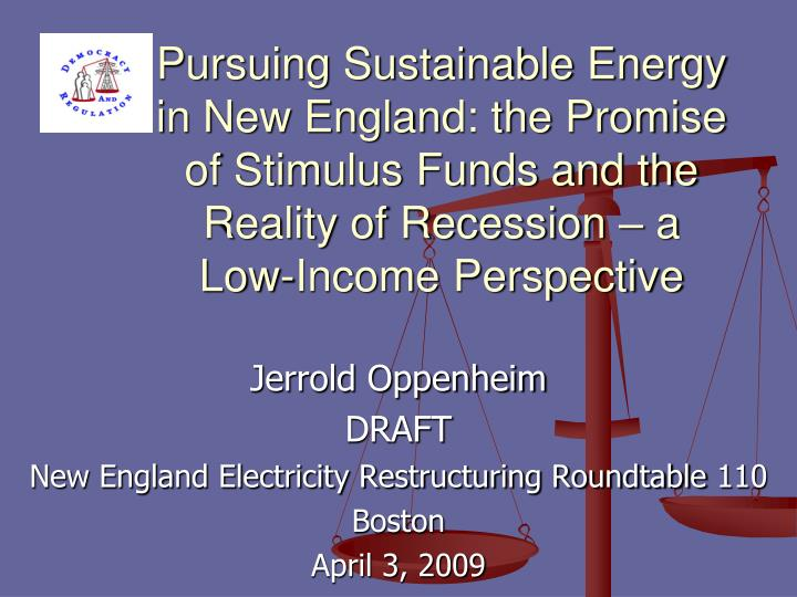 Pursuing Sustainable Energy in New England: the Promise of Stimulus Funds and the Reality of Recessi...