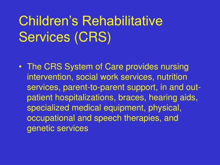 Children's Rehabilitative Services (CRS)