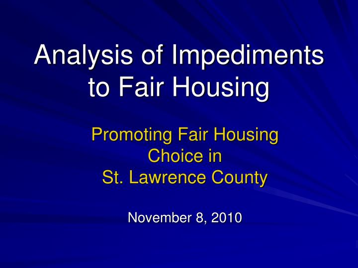 Promoting fair housing choice in st lawrence county november 8 2010