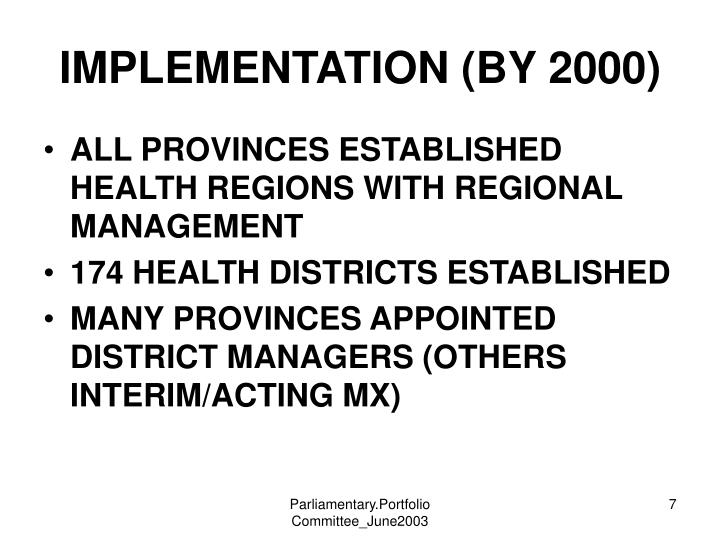 IMPLEMENTATION (BY 2000)